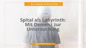 Alltagsg'schicht Mit Demenz ins Spital
